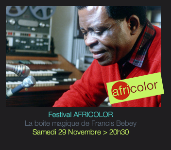 Festival AFRICOLOR La boite magique de Francis Bebey Samedi 29 Novembre > 20h30