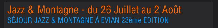 SÉJOUR JAZZ & MONTAGNE À EVIAN 23ème ÉDITION