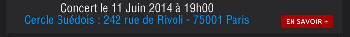 Concert le 11 Juin 2014 à 19h00 Cercle Suédois : 242 rue de Rivoli - 75001 Paris