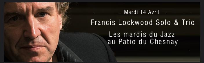 Francis Lockwood au PAtio du Chesnay