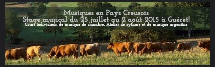 Musiques en Pays Creusois Stage musical du 25 juillet au 2 août 2015 à Guéret! Cours individuels, de musique de chambre. Atelier de rythme et de musique argentine