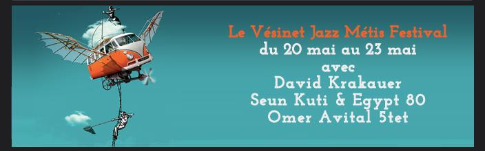 Le Vésinet Jazz Métis Festival du 20 mai au 23 mai avec David Krakauer Seun Kuti & Egypt 80 Omer Avital 5tet