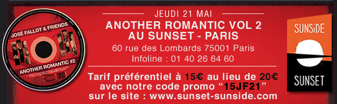 ANOTHER ROMANTIC VOL 2 AU SUNSET - PARIS 60 rue des Lombards 75001 Paris Infoline : 01 40 26 64 60