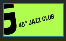 45e Jazz Club
