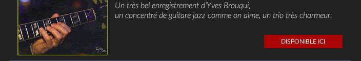 Un très bel enregistrement d'Yves Brouqui,  un concentré de guitare jazz comme on aime, un trio très charmeur.