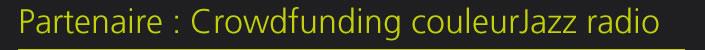 Partenaire : Crowdfunding couleurJazz radio
