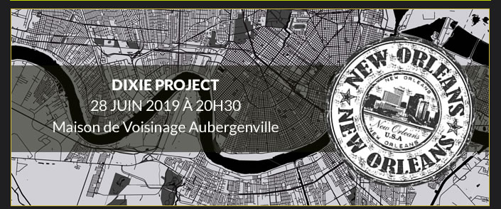 Dixie project - 28 Juin 2019 à 20h30