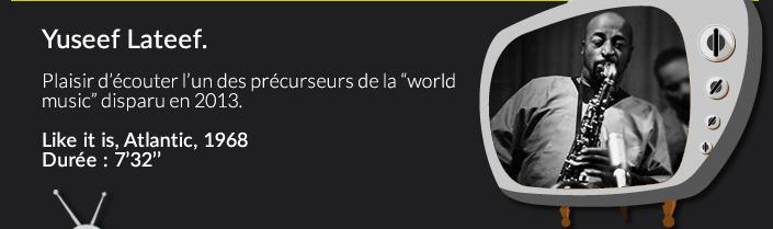 """Yuseef Lateef.Plaisir découter l'un des précurseur de la """"world music"""" disparu en 2013.Like it is, Atlantic, 1968Durée : 7'32''"""