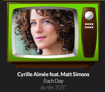 Cyrille Aimée feat. Matt SimonsEach Daydurée  3'25''