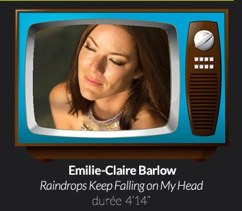Emilie-Claire BarlowRaindrops Keep Falling on My Head durée  4'14''