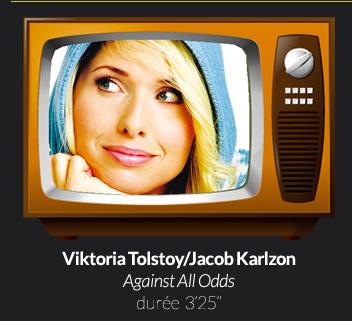 Viktoria Tolstoy/Jacob KarlzonAgainst All Odds durée  3'25''