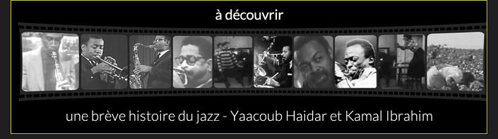 à découvrir une brève histoire du Jazz