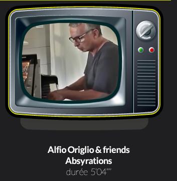 """Alfio Origlio & friendsAbsyrationsdurée  3'22""""''"""