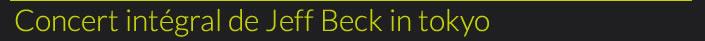 Concert intégral de Jeff Beck in Tokyo